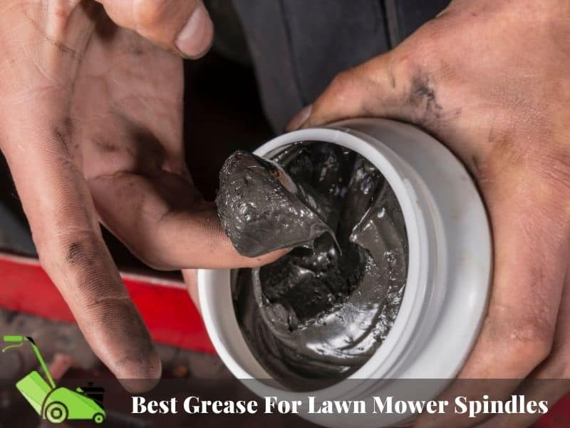 Best Grease For Lawn Mower Spindles