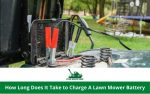 How Long Does It Take to Charge A Lawn Mower Battery