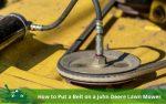 How to Put a Belt on a John Deere Lawn Mower