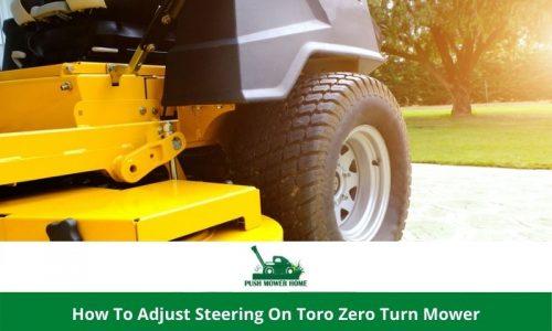 How To Adjust Steering On Toro Zero Turn Mower