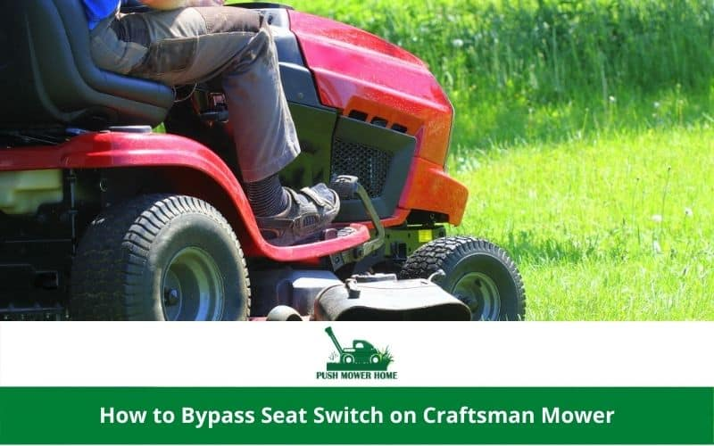 How to Bypass Seat Switch on Craftsman Mower