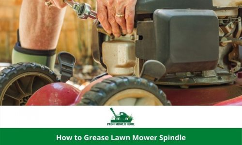 How to Grease Lawn Mower Spindle | Learn and Ensure a Smooth Operation