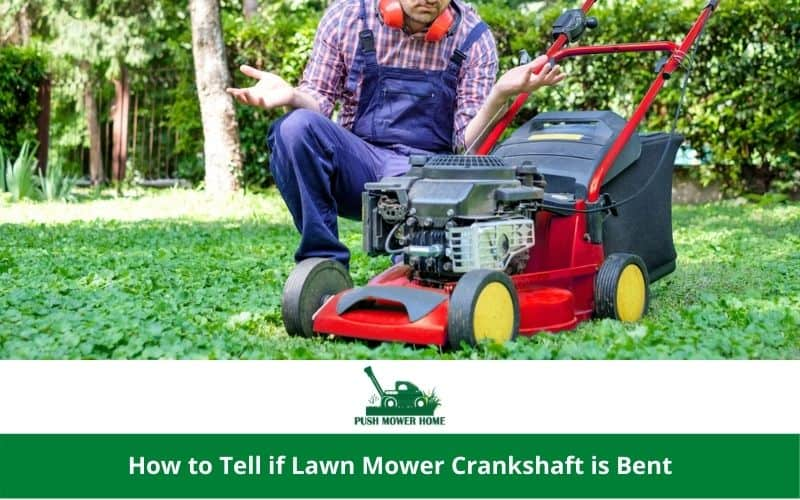 How to Tell if Lawn Mower Crankshaft is Bent