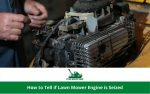 How to Tell if Lawn Mower Engine is Seized