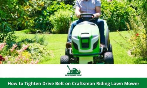 How to Tighten Drive Belt on Craftsman Riding Lawn Mower – Easy 6 Steps To Follow