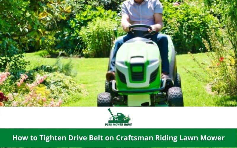How to Tighten Drive Belt on Craftsman Riding Lawn Mower
