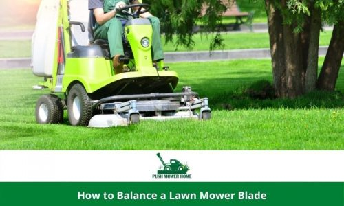 How to Balance a Lawn Mower Blade – New Tips