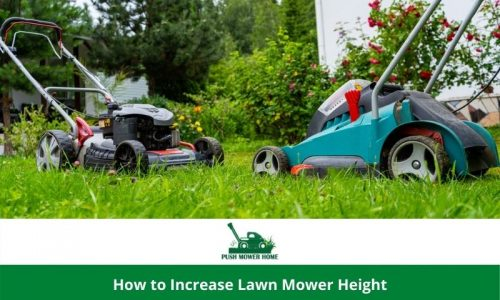 How to Increase Lawn Mower Height – Super Easy Steps