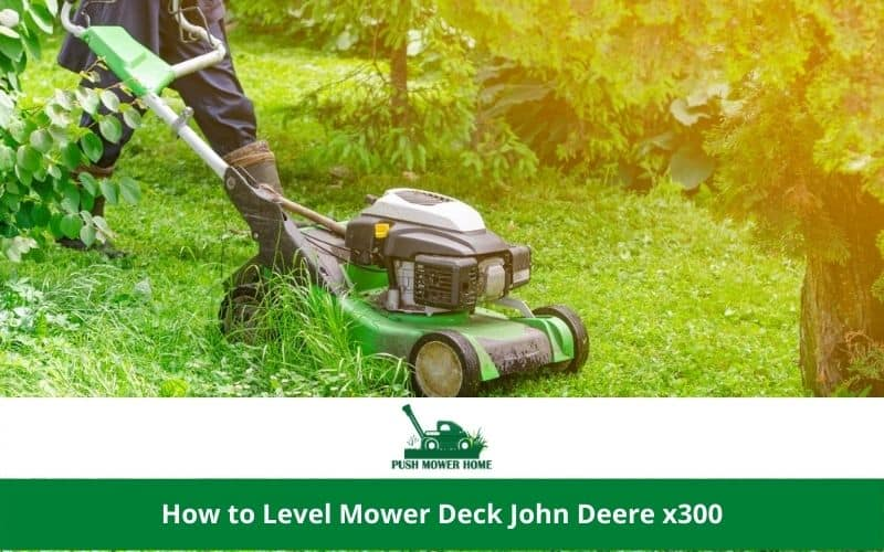 How to Level Mower Deck John Deere x300