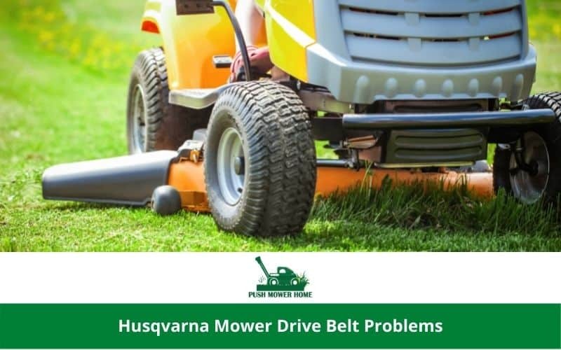 Husqvarna Mower Drive Belt Problems