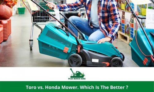 Toro vs. Honda Mower   Grab the Best One Today