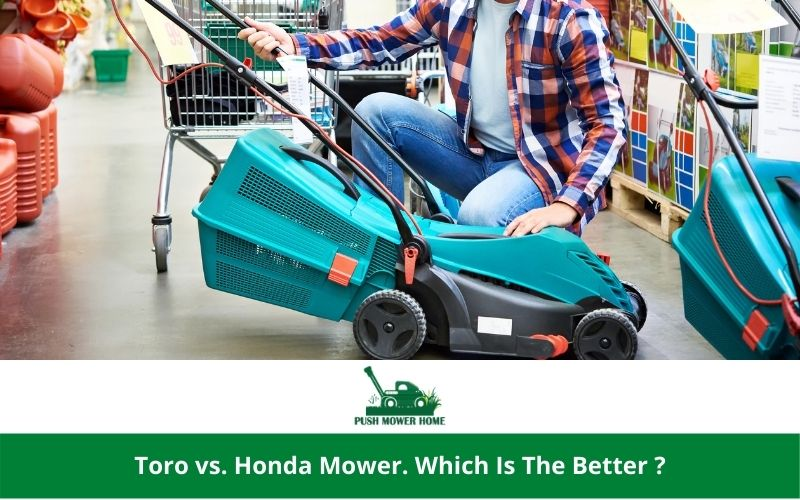 Toro vs. Honda Mower